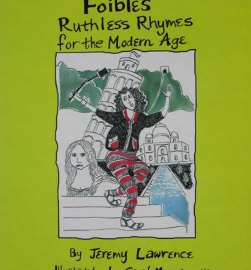 Foibles: Ruthless Rhymes for the Modern Age by Jeremy Lawrence