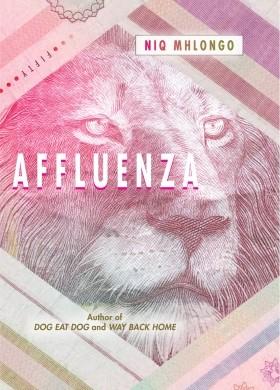 Affluenza by Niq Mhlongo