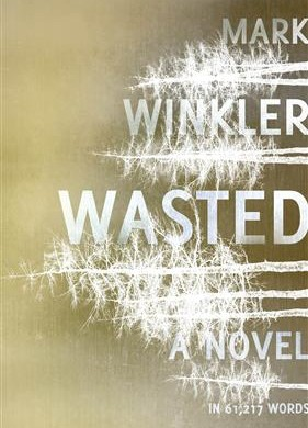 Wasted by Mark Winkler