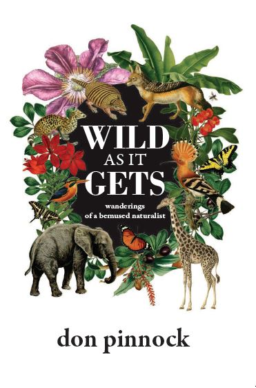 Wild as It Gets by Don Pinnock