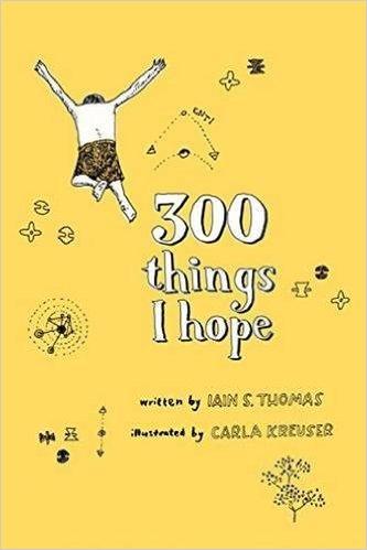 300 Things I Hope by Iain S. Thomas
