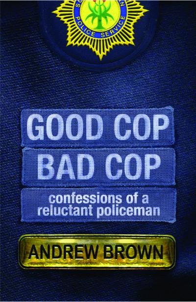 Good Cop, Bad Cop by Andrew Brown