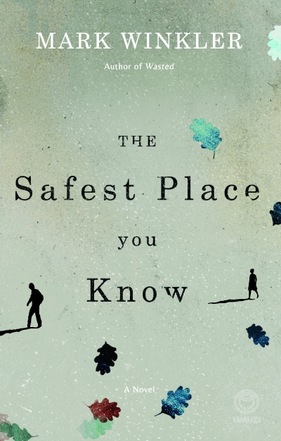 The Safest Place You Know by Mark Winkler