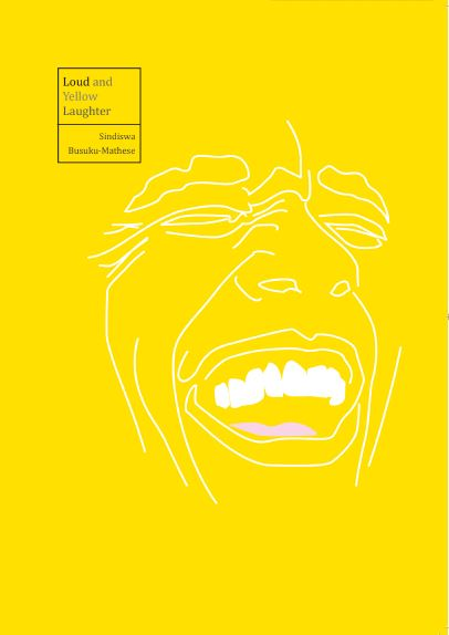 Loud and Yellow Laughter by Sindiswa Busuku-Mathese
