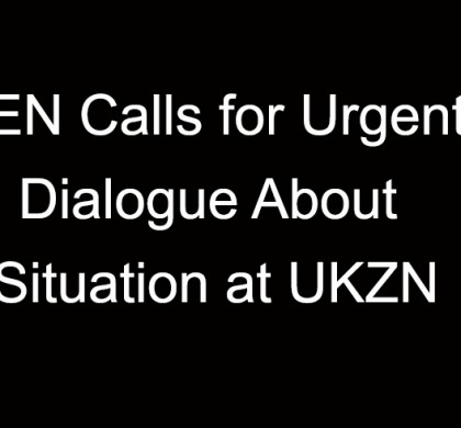 PEN SA Calls for Urgent Dialogue About Situation at UKZN