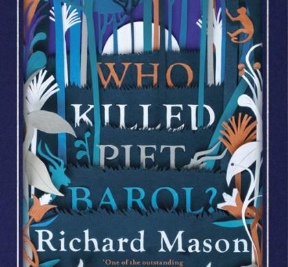 Who Killed Piet Barol? by Richard Mason