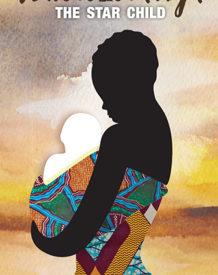 Nwelezelanga: The Star Child by Unathi Magubeni