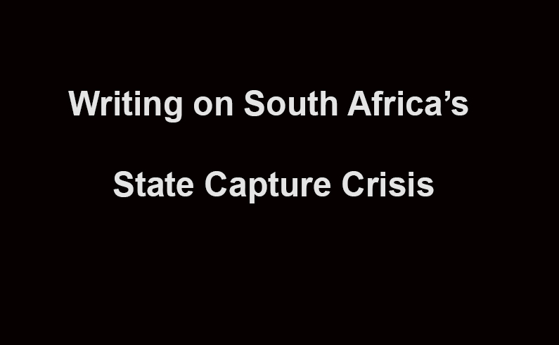 Writing in Response to the State Capture Crisis