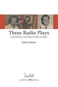 Three Radio Plays: school boys, rent boys and klevva boys by Robin Malan