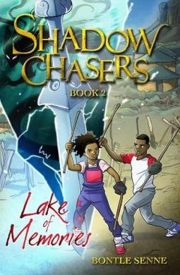 Shadow Chasers – Book 2: Lake Of Memories by Bontle Senne