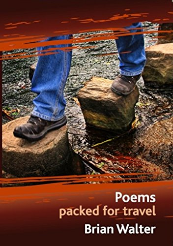 Poems Packed For Travel by Brian Walter
