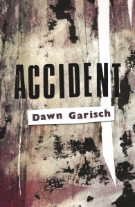 Accident by Dawn Garisch