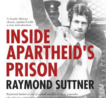 New Edition: Inside Apartheid's Prison by Raymond Suttner