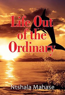 Life Out of the Ordinary by Ntshala Mahase