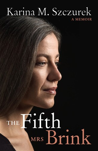 The Fifth Mrs Brink by Karina M. Szczurek
