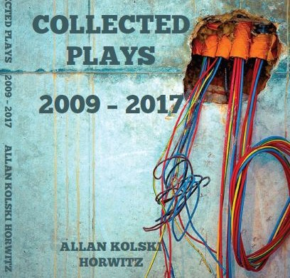Collected Plays (2009 -2017) by Allan Kolski Horwitz