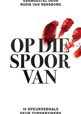 Op die Spoor van edited by Rudie van Rensburg