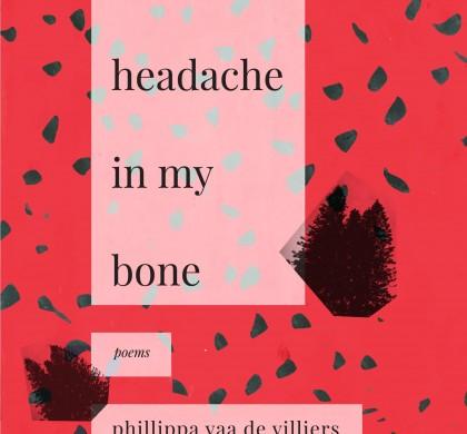 ice-cream headache in my bone by Phillippa Yaa De Villiers