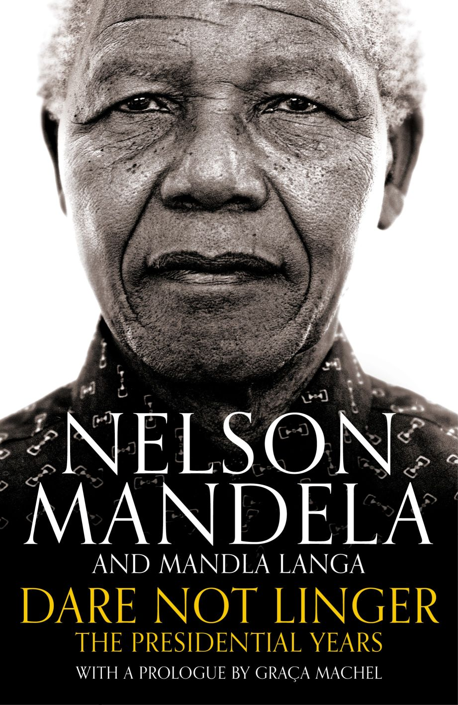 Dare Not Linger by Nelson Mandela and Mandla Langa