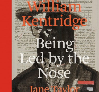 William Kentridge: Being Led by the Nose by Jane Taylor