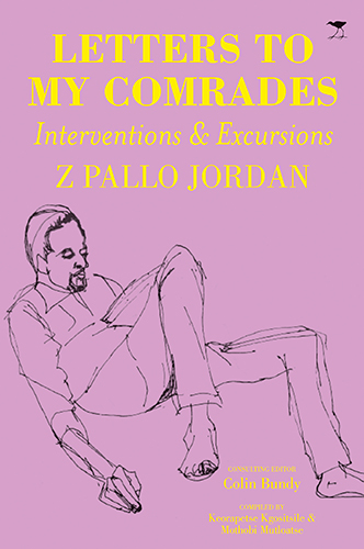 Letters to My Comrades by Z Pallo Jordan