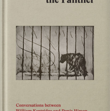 Footnotes for the Panther: Conversations by William Kentridge and Denis Hirson