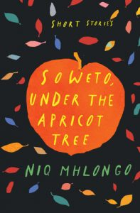 Soweto, Under the Apricot Tree by Niq Mhlongo