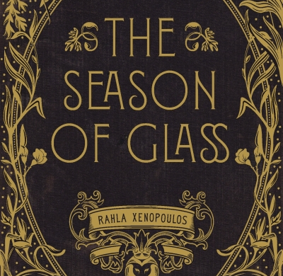 The Season of Glass by Rahla Xenopoulos