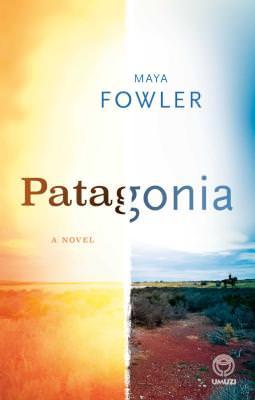 Patagonia by Maya Fowler