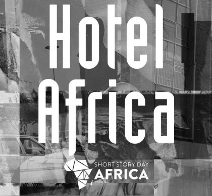 The 2018 Short Story Day Africa Prize, Hotel Africa, is Open for Entries