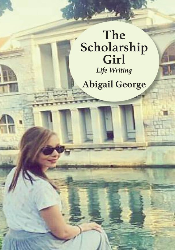 The Scholarship Girl by Abigail George