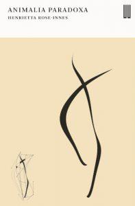 Animalia Paradoxa by Henrietta Rose-Innes