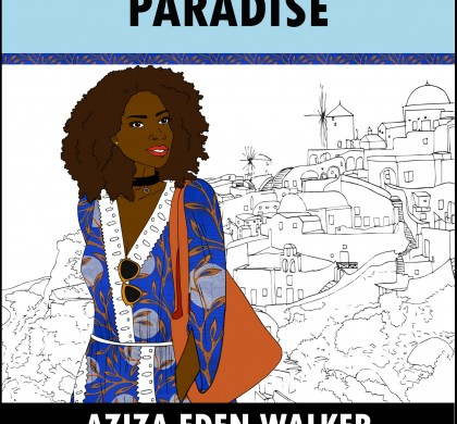 This Crazy Paradise by Aziza Eden Walker
