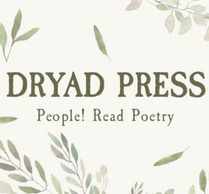 Poetry: Dryad Press Announces Open Submissions