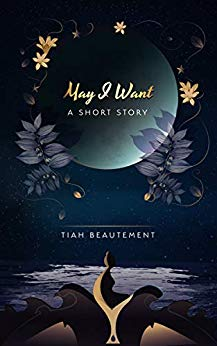 May I Want by Tiah Beautement