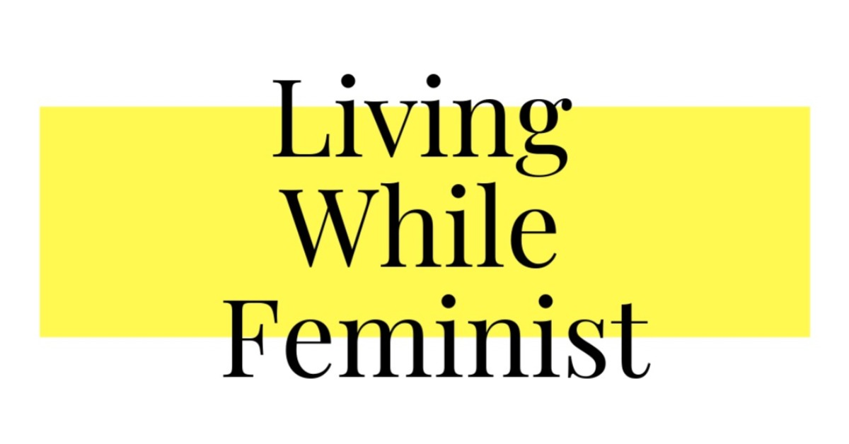 Call for pieces: Living While Feminist
