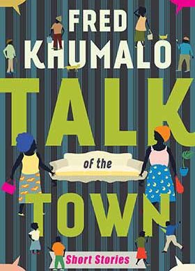 Talk of the Town by Fred Khumalo